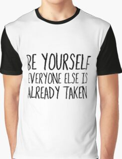 Be Yourself Funny Cool Quote Smart Humor Graphic T-Shirt