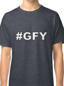 #GFY Classic T-Shirt