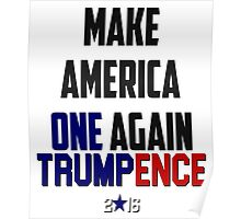 Donald Trump Pence Make America ONE Again #MakeAmericaOneAgain #Makeamericasafeagain RNC GOP Republican Donald Trump Election President 2016 Poster