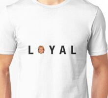 LOYAL Unisex T-Shirt