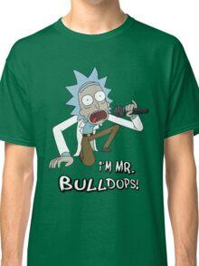 Rick and Morty – I'm Mr. Bulldops Classic T-Shirt