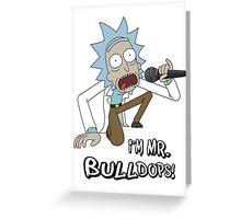 Rick and Morty – I'm Mr. Bulldops Greeting Card