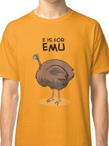 E is for Emu Classic T-Shirt