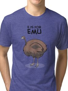 E is for Emu Tri-blend T-Shirt