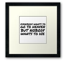 Funny Religion Quote Heaven Death Humor Framed Print