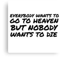 Funny Religion Quote Heaven Death Humor Canvas Print