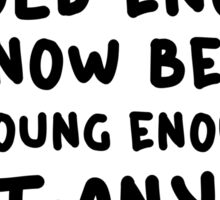 Funny Comedy Humor Old Young Cool Quote Sticker