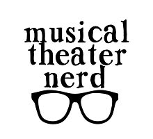 Musical Theater Nerd Photographic Print