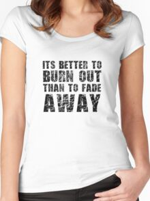 Its Better To Burn Out Kurt Cobain Neil Young Quote Music Women's Fitted Scoop T-Shirt