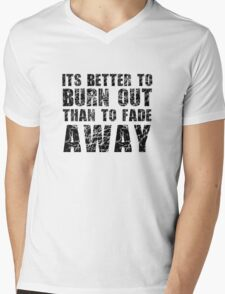 Its Better To Burn Out Kurt Cobain Neil Young Quote Music Mens V-Neck T-Shirt