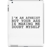 Atheism Joke Ass Booty Humor Cute Sex  iPad Case/Skin