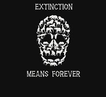 Extinction Means Forever Unisex T-Shirt
