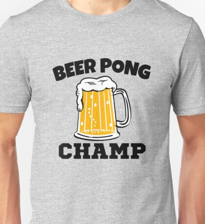 Funny Beer Pong Champ  Unisex T-Shirt
