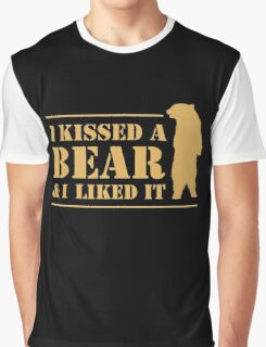 I Kissed A Bear And I Liked It Cool Hairy Grizzly Graphic T-Shirt