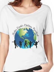 Mother Earth Children's Pre-School Women's Relaxed Fit T-Shirt