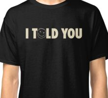 Tory Lanez - I told you Classic T-Shirt