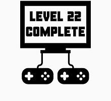 Level 22 Complete 22nd Birthday Unisex T-Shirt
