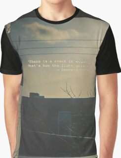 """""""There is a crack in everything. That's how the light gets in.""""  ~ Leonard Cohen Graphic T-Shirt"""