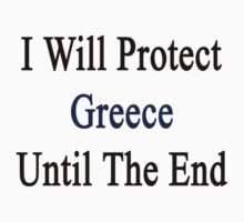 I Will Protect Greece Until The End  by supernova23