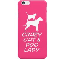 CRAZY CAT & DOG LADY iPhone Case/Skin