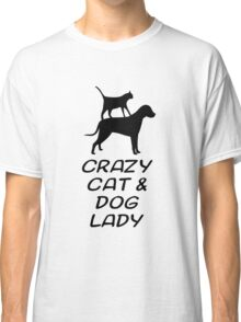 CRAZY CAT & DOG LADY Classic T-Shirt