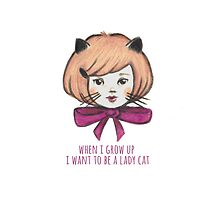 When I grow up I want to be a Lady Cat by Emma Hampton