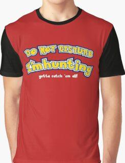 Do not disturb - hunting pokemon Graphic T-Shirt