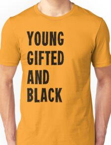 Young, Gifted, and Black Unisex T-Shirt