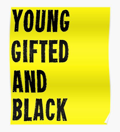 Young, Gifted, and Black Poster