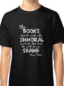 """""""The books that the world calls immoral..."""" white Classic T-Shirt"""