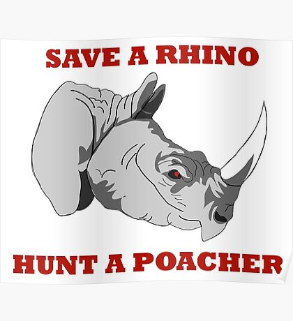 Save A Rhino, Hunt A Poacher Poster