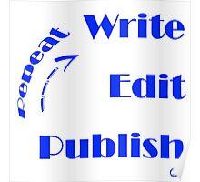 Write - Edit - Publish - Repeat Poster