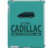 The Cadillac of minivans iPad Case/Skin