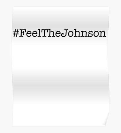 #FeelTheJohnson Poster