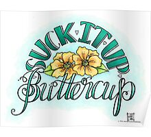 Suck It Up Buttercup Poster