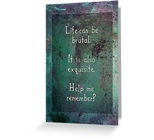 This Brutal & Exquisite Life, Version 1 Greeting Card