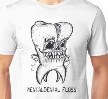 Mentaldental Floss Unisex T-Shirt