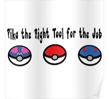 Pika the Right Tool for the Job Poster