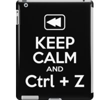 Keep Calm and CTRL+Z iPad Case/Skin