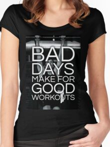 Bad Days Make For Good Workouts Women's Fitted Scoop T-Shirt