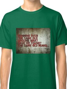 Same Old Fears Classic T-Shirt
