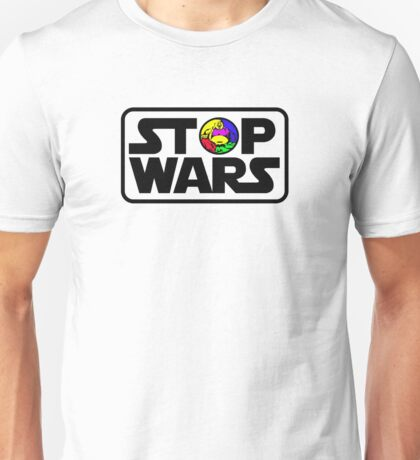 Stop Wars Two Unisex T-Shirt