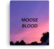 Moose Blood Canvas Print