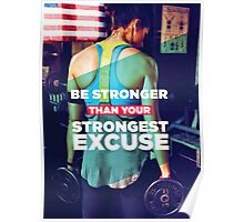 Be Stronger Than Your Strongest Excuse Poster