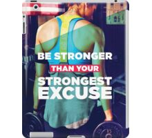 Be Stronger Than Your Strongest Excuse iPad Case/Skin