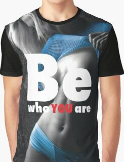 Be Who You Are Graphic T-Shirt