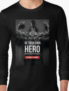 Be Your Own Hero Long Sleeve T-Shirt