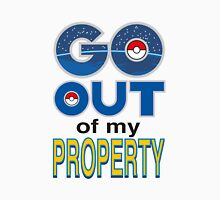 (POKÉMON) GO OUT OF MY PROPERTY! Unisex T-Shirt