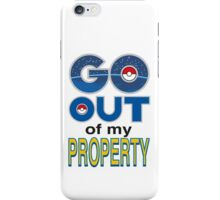 (POKÉMON) GO OUT OF MY PROPERTY! iPhone Case/Skin