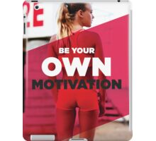 Be Your Own Motivation iPad Case/Skin